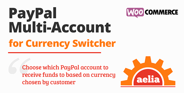 Aelia Woocommerce Paypal Standard (Multi Account) Nulled v.1.3.1.170308