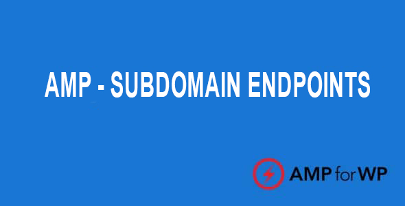 Subdomain Endpoints for AMP Nulled v.1.1.4