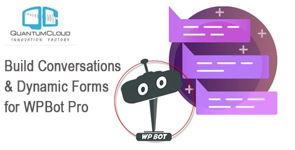 Build Conversations & Dynamic Forms for WPBot Pro Nulled v.1.3.4