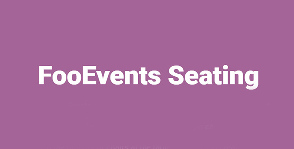 FooEvents Seating Nulled v.1.4.10