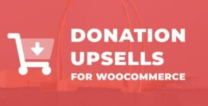 Give Donation Upsells for WooCommerce Nulled v.1.1.6