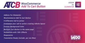 WooCommerce Add To Cart Button for Elementor Nulled v.1.0