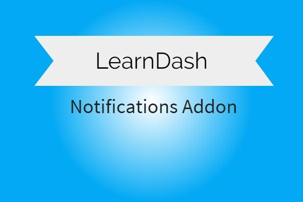 LearnDash v1.5.3 LMS Notifications Addon Nulled