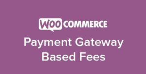 v3.2.3 WooCommerce Payment Gateway Based Fees Nulled