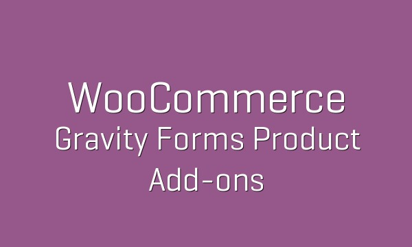 WooCommerce Gravity Forms Product Add-ons v3.3.24 Nulled