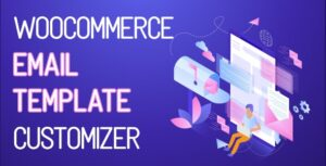 WooCommerce Email Template Customizer v1.0.1.6 Nulled