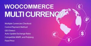 WooCommerce Multi Currency v2.1.16 Nulled – Currency Switcher