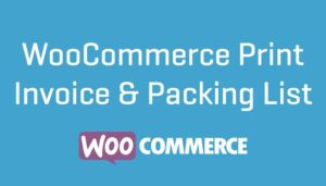 WooCommerce Print Invoices & Packing lists v3.11.3 Nulled